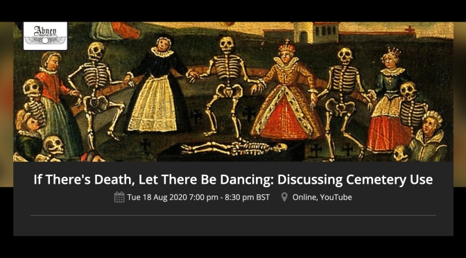 Online Lecture — 'If There's Death, Let There Be Dancing: Discussing Cemetery Use'